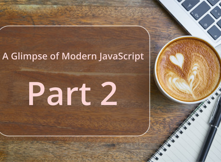 A Glimpse of Modern JavaScript - Part 2