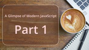 A Glimpse of Modern JavaScript - Part 1