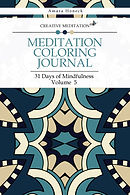 Creative Meditation - Meditation Coloring Journal Volume 5 - Amara Honeck