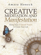 Creative Meditaton and Manifestation: Using Your 21 Innate Powers to Create Your Life - Amara Honeck