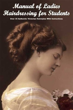 Manual of Ladies Hairdressing for Students -- ...