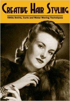Creative Hair Styling -- 1940s Swirls, Curls ...