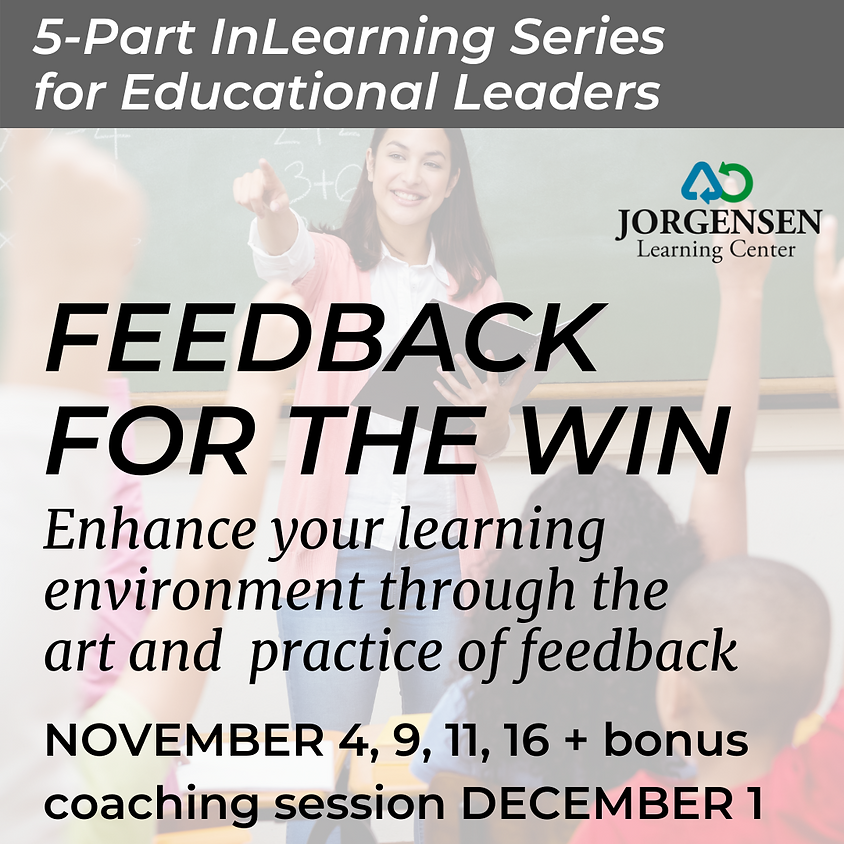 Feedback for the Win: Educational Leaders Learning Series