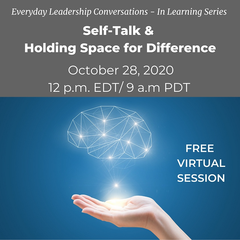 Everyday Conversations: Self-Talk & Holding Space for Difference