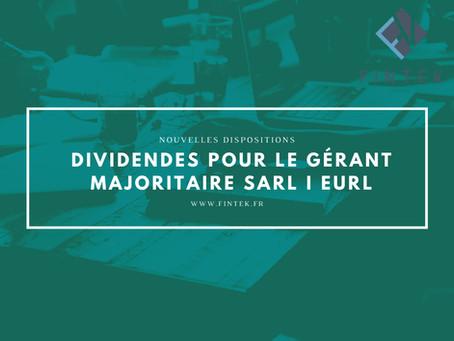 DIVIDENDES POUR LE GÉRANT MAJORITAIRE SARL : NOUVELLES DISPOSITIONS