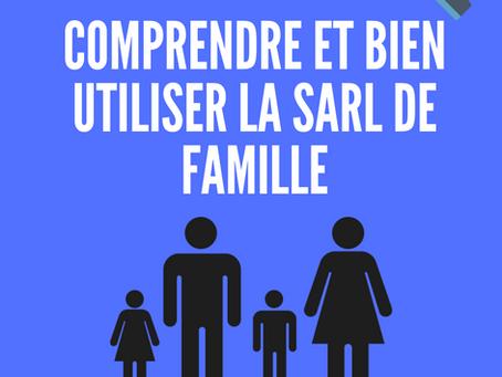 Comprendre et bien utiliser la SARL de famille