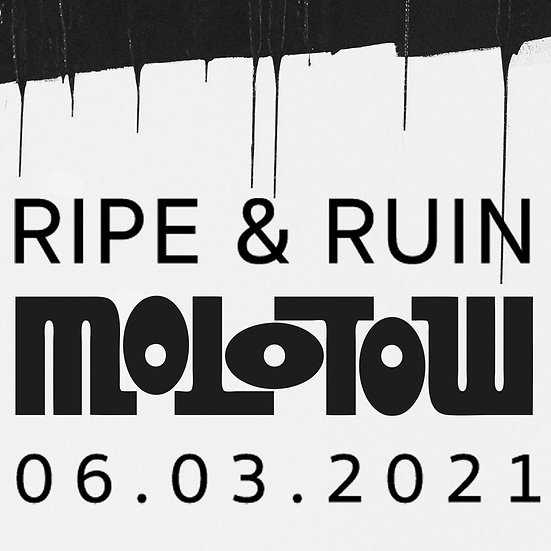 Ticket & CD Ripe & Ruin @ Molotow