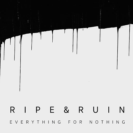 Ripe & Ruin - Everything for Nothing (Vinyl) SIGNED!