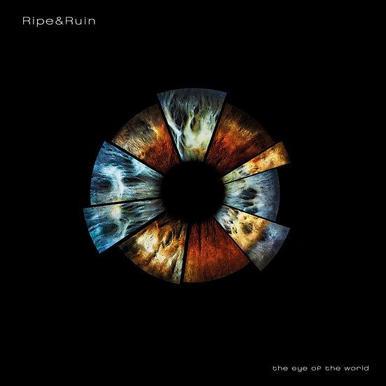 Ripe & Ruin -The Eye of the World (Vinyl)