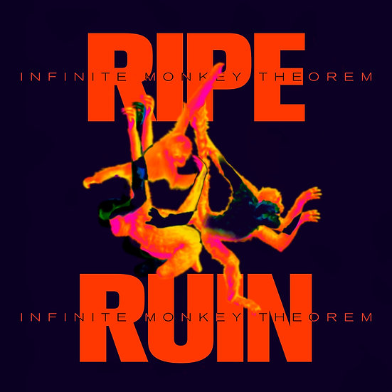 Ripe & Ruin - Infinite Monkey Theorem (Vinyl)
