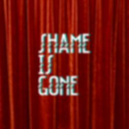 Shame_is_Gone.jpeg