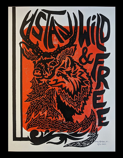 Stay Wild & Free - Limited Edition Block Print