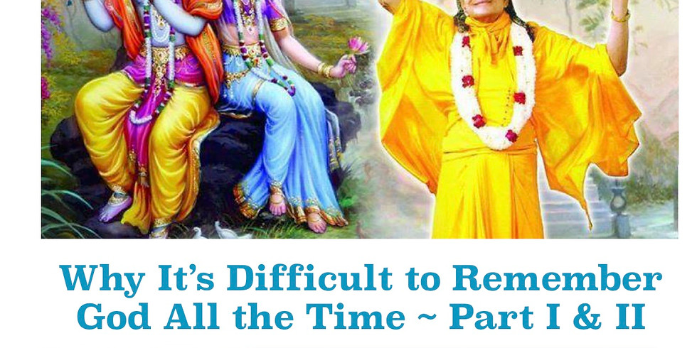 Why It's Diffcult to Remember God All the Time- Two Part Program with Swami Nikhlanand