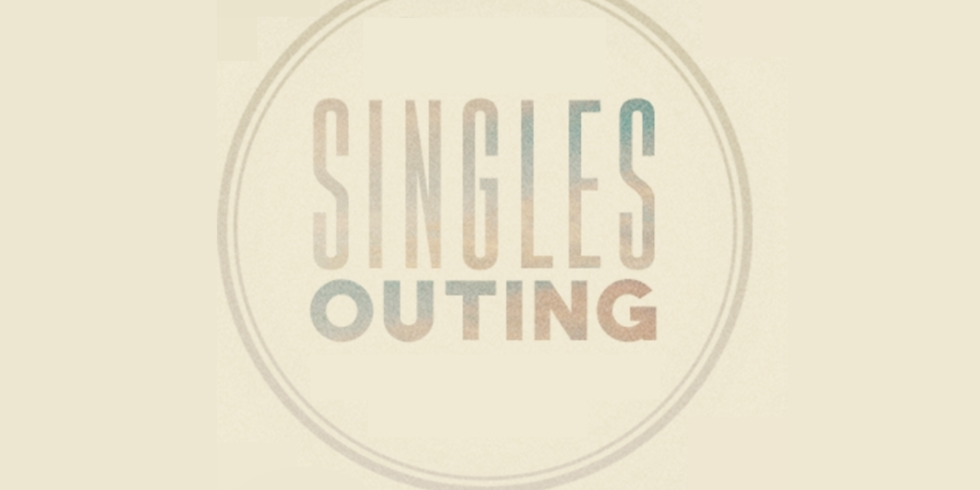 Singles Outting