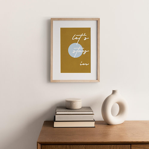 Typography Print – Let's Stay In