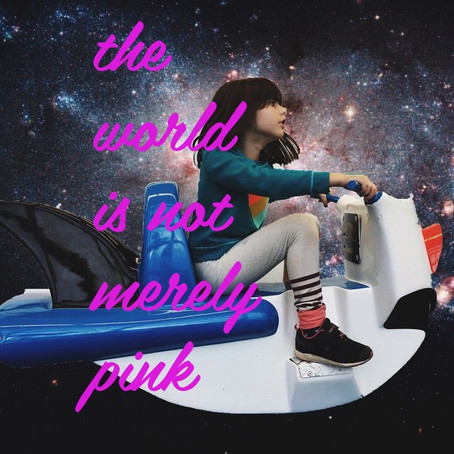 The world is not merely pink