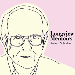 Longview Memoirs: Robert, Parts III & IV