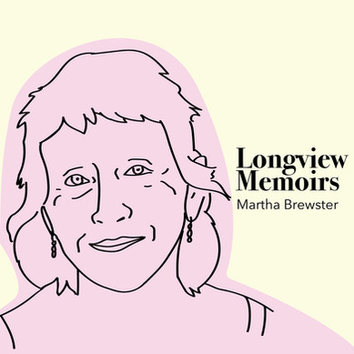 Longview Memoirs: Martha Brewster, Part II