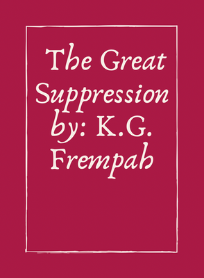The Great Suppression by: K.G. Frempah
