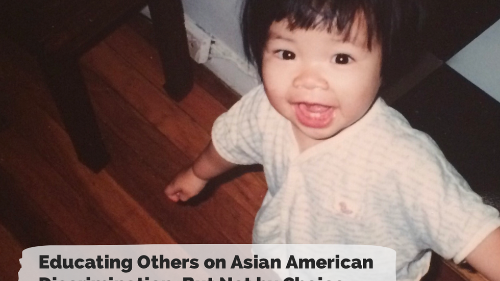Educating Others on Asian American Discrimination, But Not by Choice