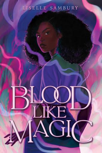 Blood Like Magic by Liselle Sambury