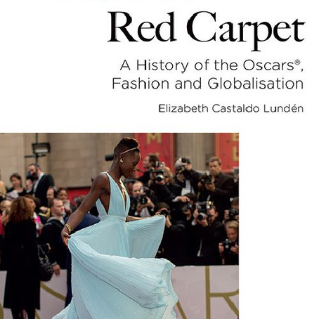 Fashion on the Red Carpet: A History of the Oscars, Fashion and Globalisation