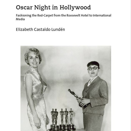 Oscar Night in Hollywood: Fashioning the Red-Carpet from the Roosevelt Hotel to International Media