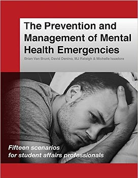 The Prevention and Management of Mental Health Emergencies by Brian Van Brunt, David Denino, MJ Raleigh and Michelle Issadore