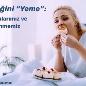 """Yüreğini """"Yeme"""": Beslenmemiz ve Duygularımız"""