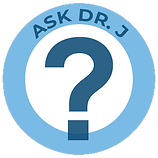 Click HERE to Ask Dr. J a question.