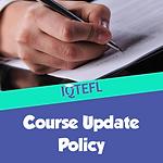 IQTEFL Course Update Policy