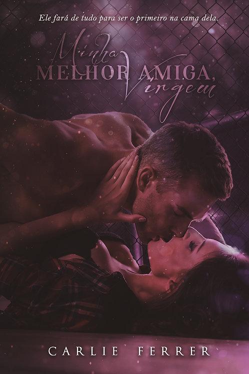 MINHA MELHOR AMIGA, VIRGEM