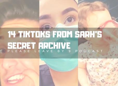 14 TikToks From Sarah's Secret Archive