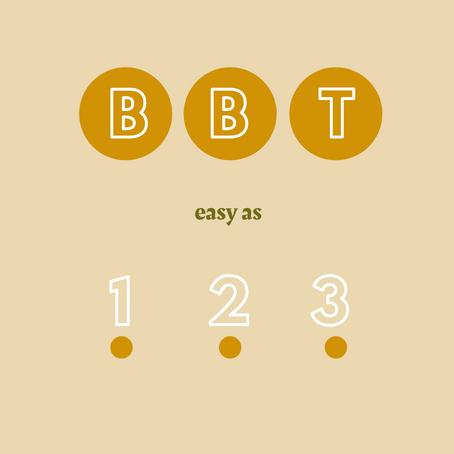 B B T easy as 1 2 3 !