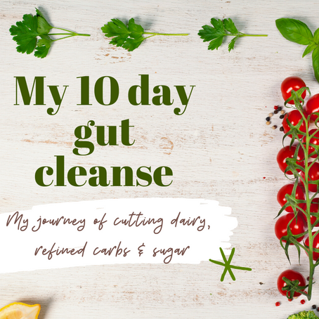 I cut out dairy, refined sugar, refined carbohydrates & grains for 10 days!