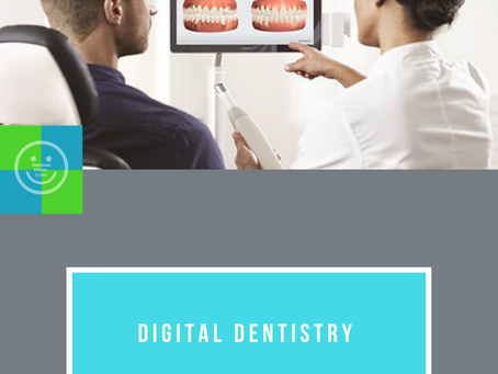Digital Dentistry for Accuracy, comfort & time saving