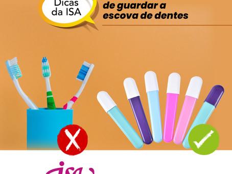 DICAS DA ISA | Forma correta de guardar a escova de dentes