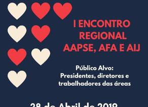 I Encontro Regional AAPSE, AFA e AIJ