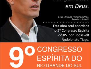 Roosevelt Andolphato Tiago é presença confirmada no 9º Congresso Espírita do Rio Grande do Sul.