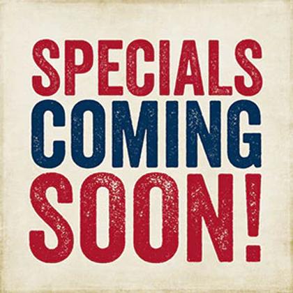 Specials Coming Soon.png