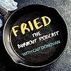 fried burnout podcast.jpg