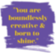 you are boundlessly creative purple yell