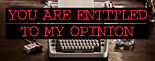 You Are Entitled To My Opinion Blog Head