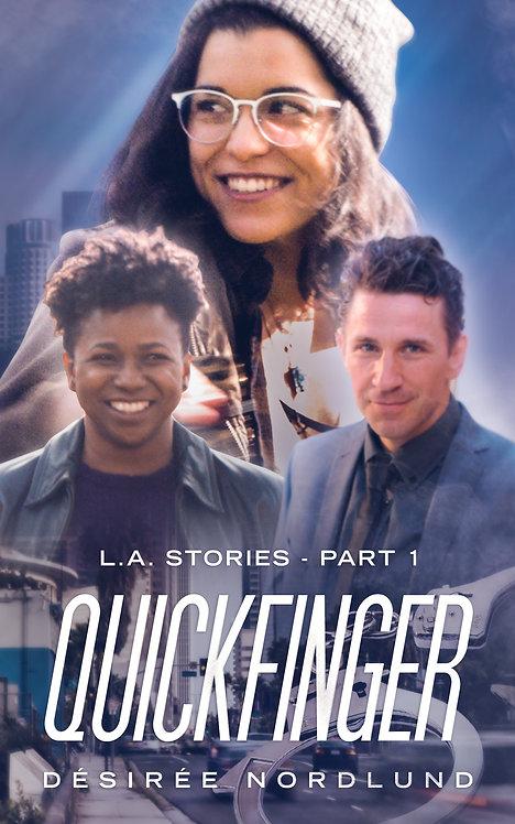 Quickfinger: L.A. Stories Part 1