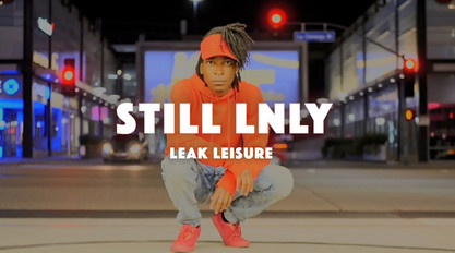 Leak Leisure - Still LNLY (Offical Music Video)