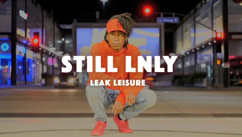Leak Leisure - Still LNLY (Offical Music Video)