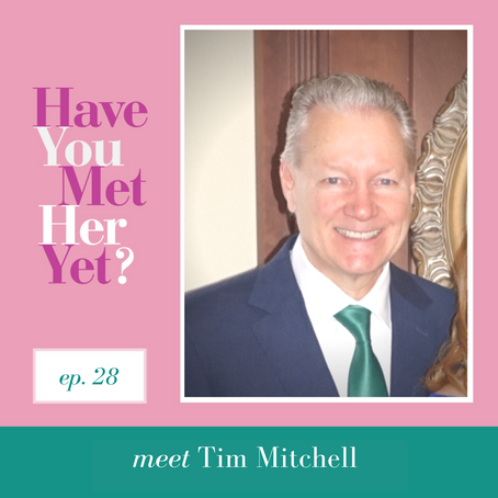 Have you met Tim Mitchell, my Dad?