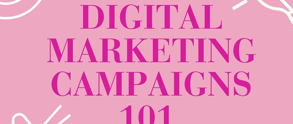 Digital Marketing Campaigns 101