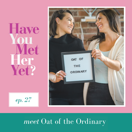 Have you met Chara & Vanessa from Oat of the Ordinary?