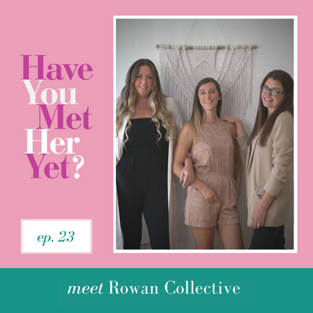 Have You Met The Women of Rowan Collective Yet?